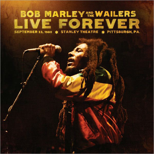Bob Marley LIve Forever Stanley Theater