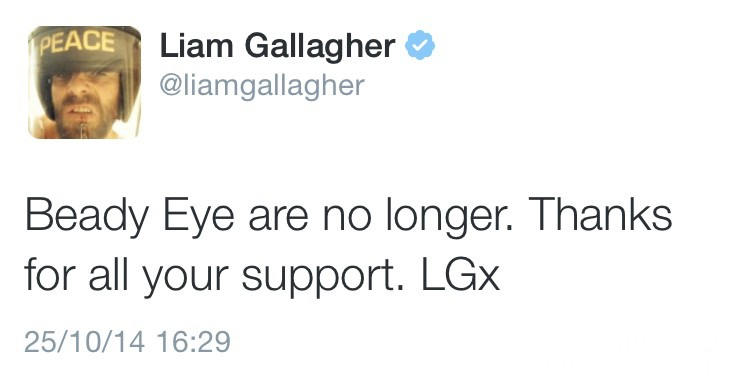 Liam Gallagher Beady Eye are no longer Tweet Twitter