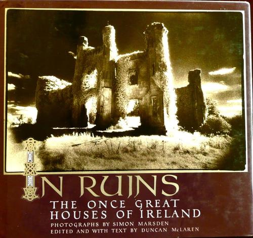 U2 The Unforgettable Fire In Ruins: The Once Great Houses of Ireland
