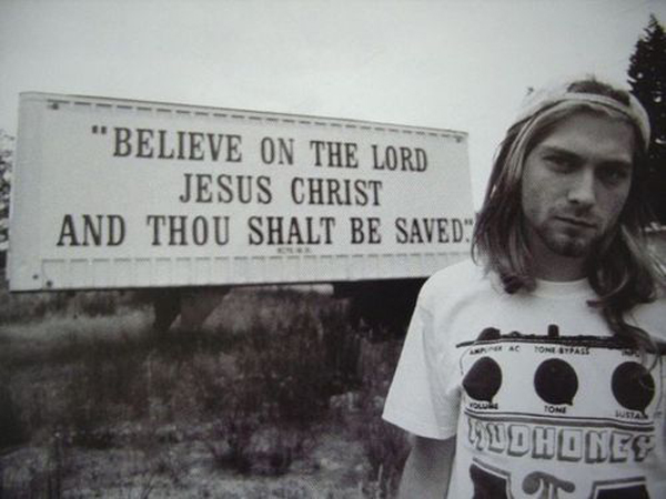 Kurt Cobain Religion Believe on The Lord Sign Jesus Christ